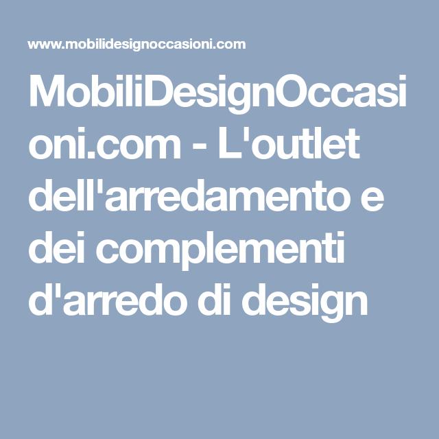 MobiliDesignOccasioni.com - L\'outlet dell\'arredamento e dei ...