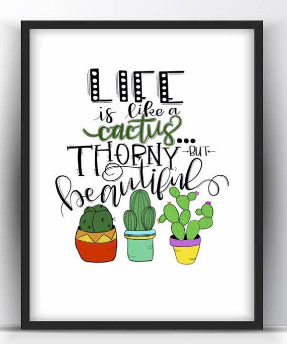 Cactus Quotes Printable Quotes/Life is Like a Cactus Quote/ Life Quotes  Cactus Quotes