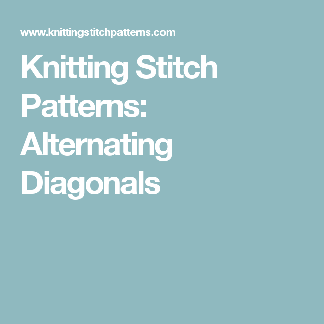 Knitting Stitch Patterns: Alternating Diagonals