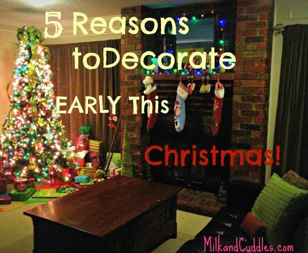 5 Great Reasons To Decorate Early For Christmas I Bet You Will Be Getting Out Your Holiday Boxes By Th November Christmas Christmas Decorations Christmas Fun