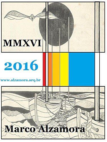 MMXVI 2016: O algarismo romano MMXVI corresponde ao número arábico 2016. (Portuguese Edition) by Marco Alzamora http://www.amazon.com/dp/B01A7IO1QS/ref=cm_sw_r_pi_dp_5IpJwb0WX3XF5