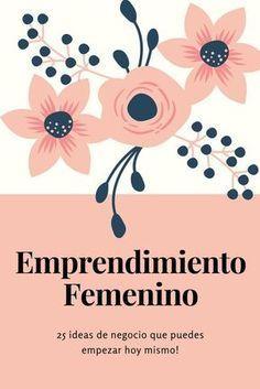 Emprendimiento Femenino  25 ideas de negocios que puedes iniciar hoy mismo