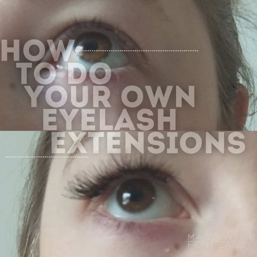 How to do your own eyelash extensions at home diy | A day ...