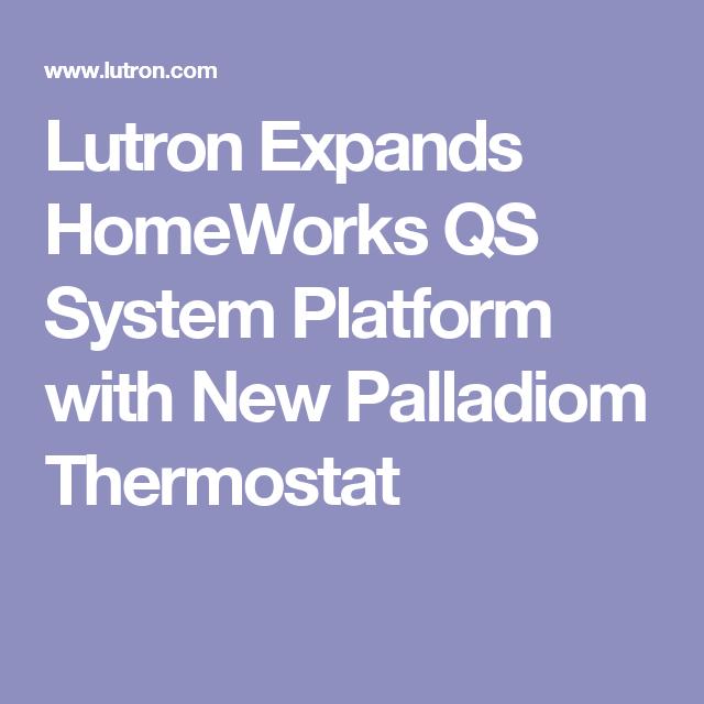 Lutron Expands HomeWorks QS System Platform with New Palladiom ...