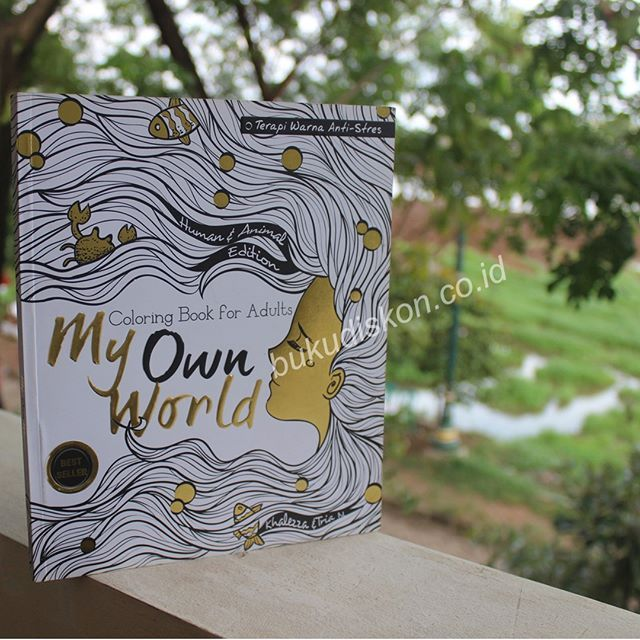 My Own World Coloring Book For Adults Edisi Human Animal Rp 69000 We Dont Stop Playing Because Grow Old