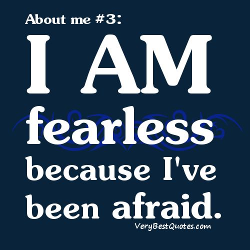I Am Fearless Because Ive Been Afraid Project Fearless Fearless