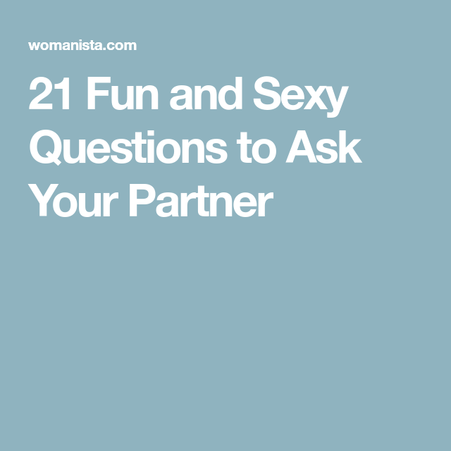 Sex questions to ask partner