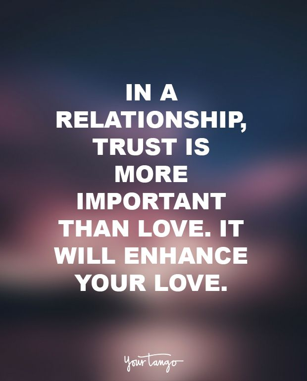 Quotes About Relationships Why: 30 Quotes That Show Why Trust Is Everything In