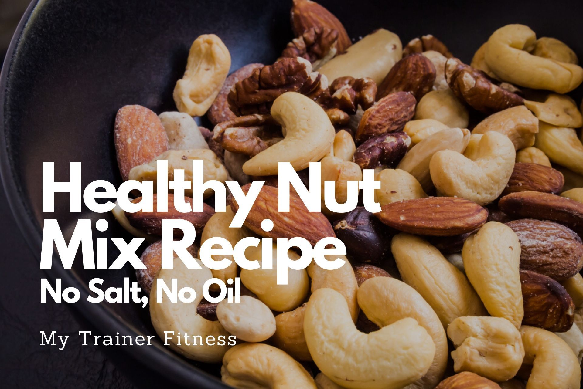 """""""A healthy nut mix recipe is super easy to make and tastes great without all the additives you don't..."""