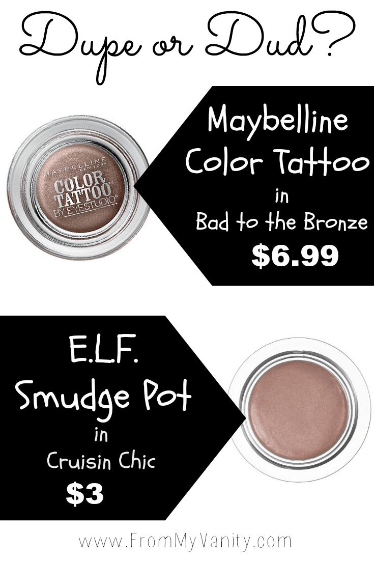 Dupe or Dud Maybelline Color Tattoo vs ELF Smudge Pot