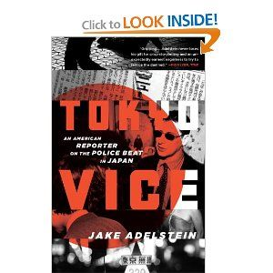 Tokyo Vice An American Reporter On The Police Beat In Japan Some Amazing Stories Covering The Dark Side Of Japanese Society Police Beat Learn Japanese Tokyo