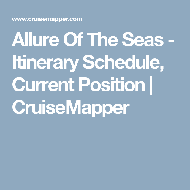 Allure Of The Seas - Itinerary Schedule, Current Position ...