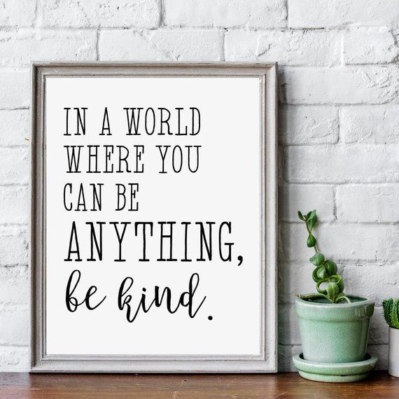 6e9394681 In A World Where You Can Be Anything Be Kind Home Sign Decor Template -  Calligraphy Print Set, Inspi