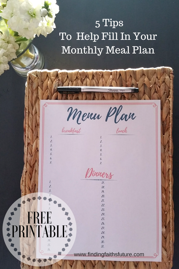 5 Tips on How to Create a Monthly Meal Plan and a FREE Printable!