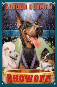 Showoff by Gordon Korman - Accused of ruining a champion dog's career after an unfortunate incident at a mall show, Luthor is sent to the pound, prompting a skeptical Griffin to hatch a daring plan involving a sinister saboteur, a reclusive trainer, and large supply of red dye.