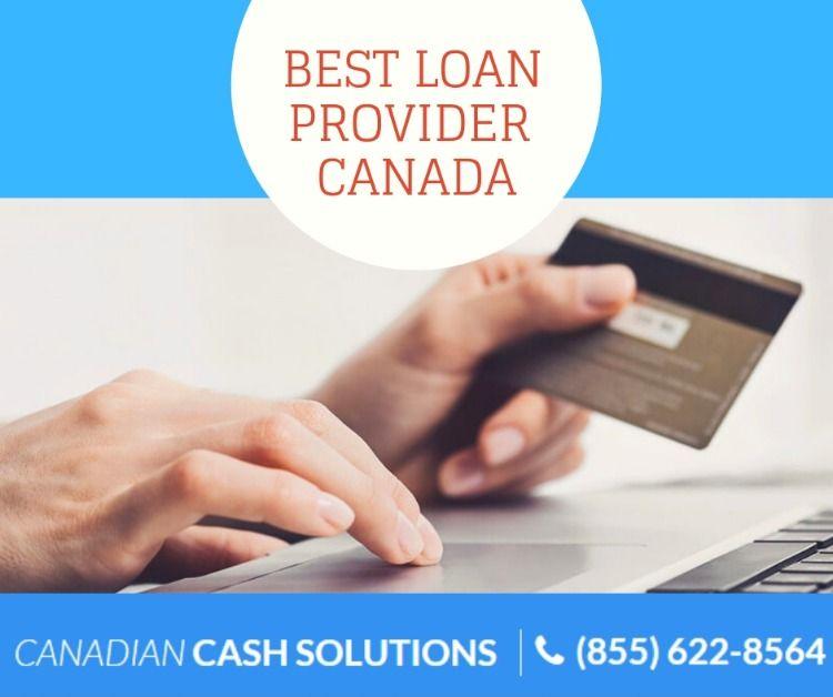 Canadian Cash Solutions Best Loan Provider In Canada Best Loans Loan Mortgage Loans