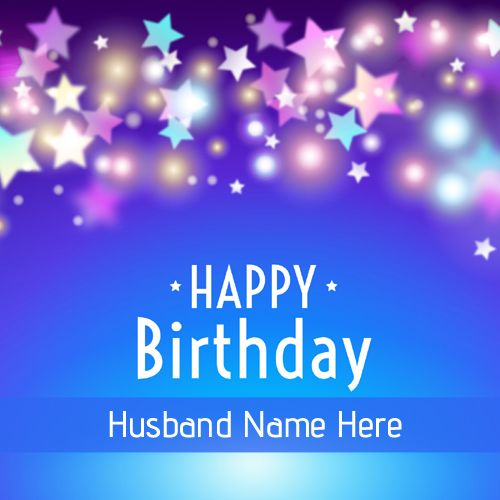 Write Husband Name On Blue Stars Birthday Greeting