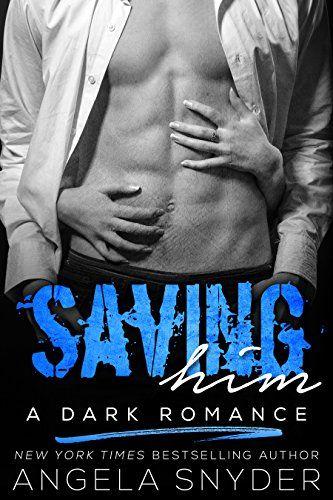 Saving Him: A Dark Romance (Keep Me Series Book 2) by Angela