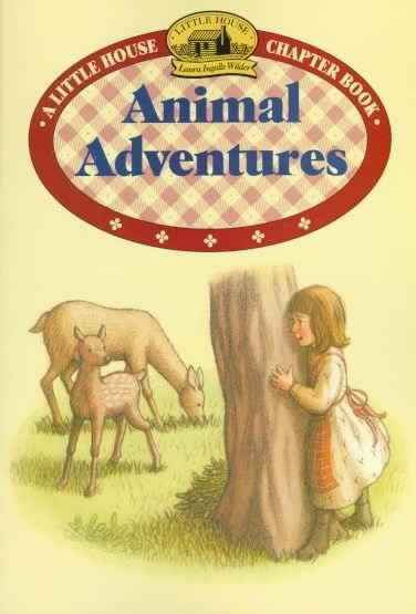 Animal Adventures: Adapted from the Little House Books by Laura Ingalls Wilder
