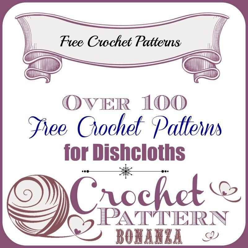 Crochet Dishcloths ~ Over 100 FREE Crochet Patterns: http ...