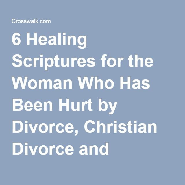 6 Healing Scriptures For The Woman Who Has Been Hurt By
