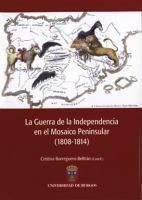 La Guerra de la Independencia en el mosaico peninsular: (1808-1814), 2010 http://absysnet.bbtk.ull.es/cgi-bin/abnetopac01?TITN=501400
