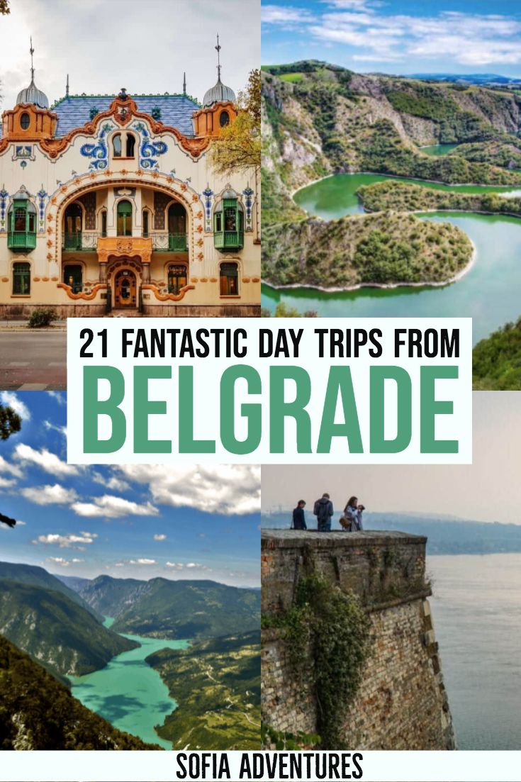 21 Spectacular Day Trips from Belgrade Sofia Adventures