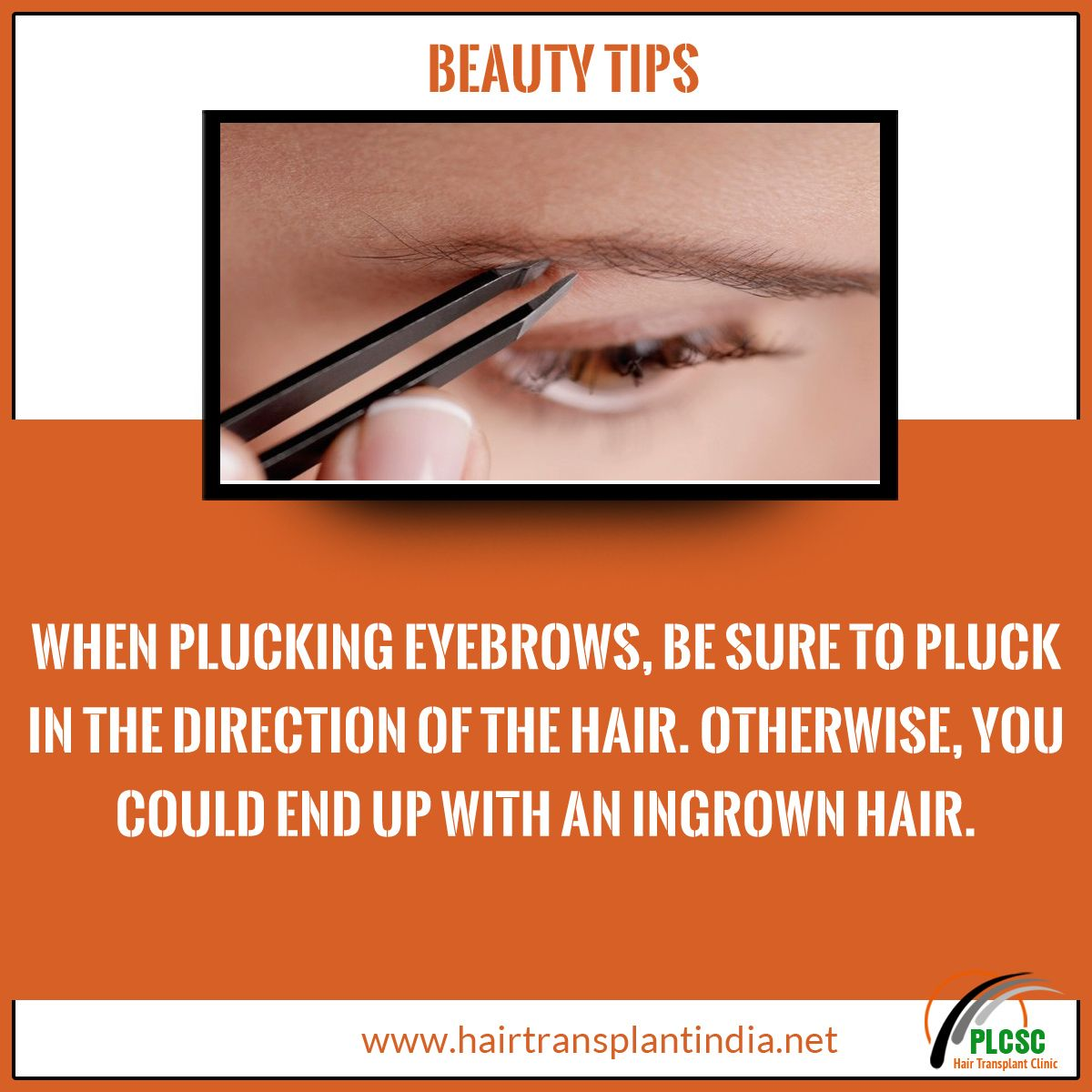 Beautytips When Plucking Eyebrows Be Sure To Pluck In The Direction