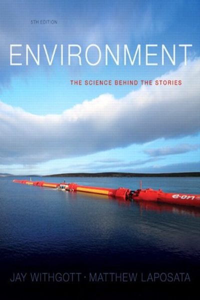 Environment The Science Behind The Stories 5th Edition By Jay H Withgott Pearson Environmental Science Curriculum Environmental Science Science