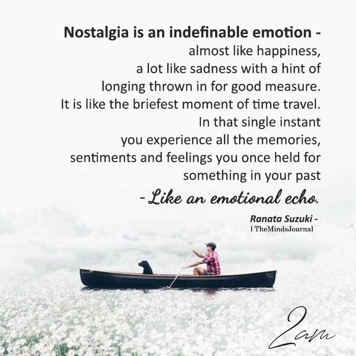 Nostalgia Is An Indefinable Emotion
