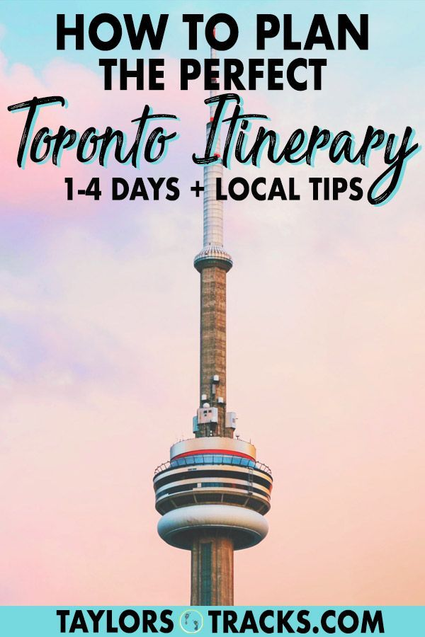 How to Plan the Perfect Toronto Itinerary (1-4 Days + Tips ...