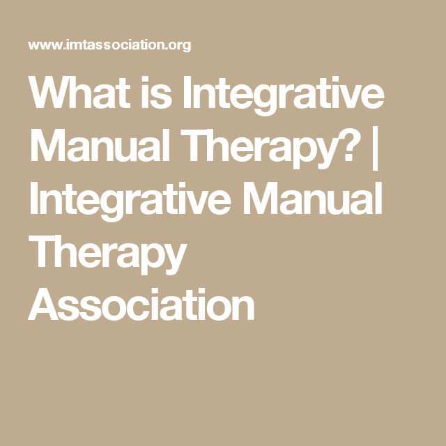 What is Integrative Manual Therapy? | Integrative Manual Therapy Association