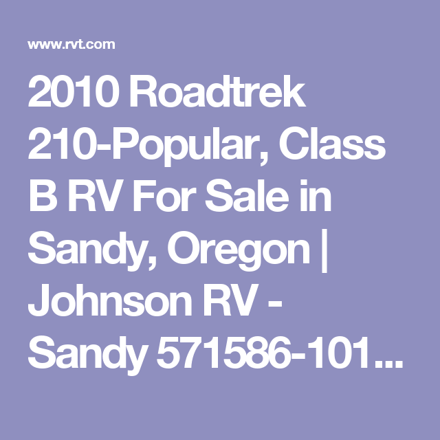 2010 Roadtrek 210-Popular, Class B RV For Sale in Sandy, Oregon | Johnson RV - Sandy 571586-10102 | RVT.com - 111342 with Video