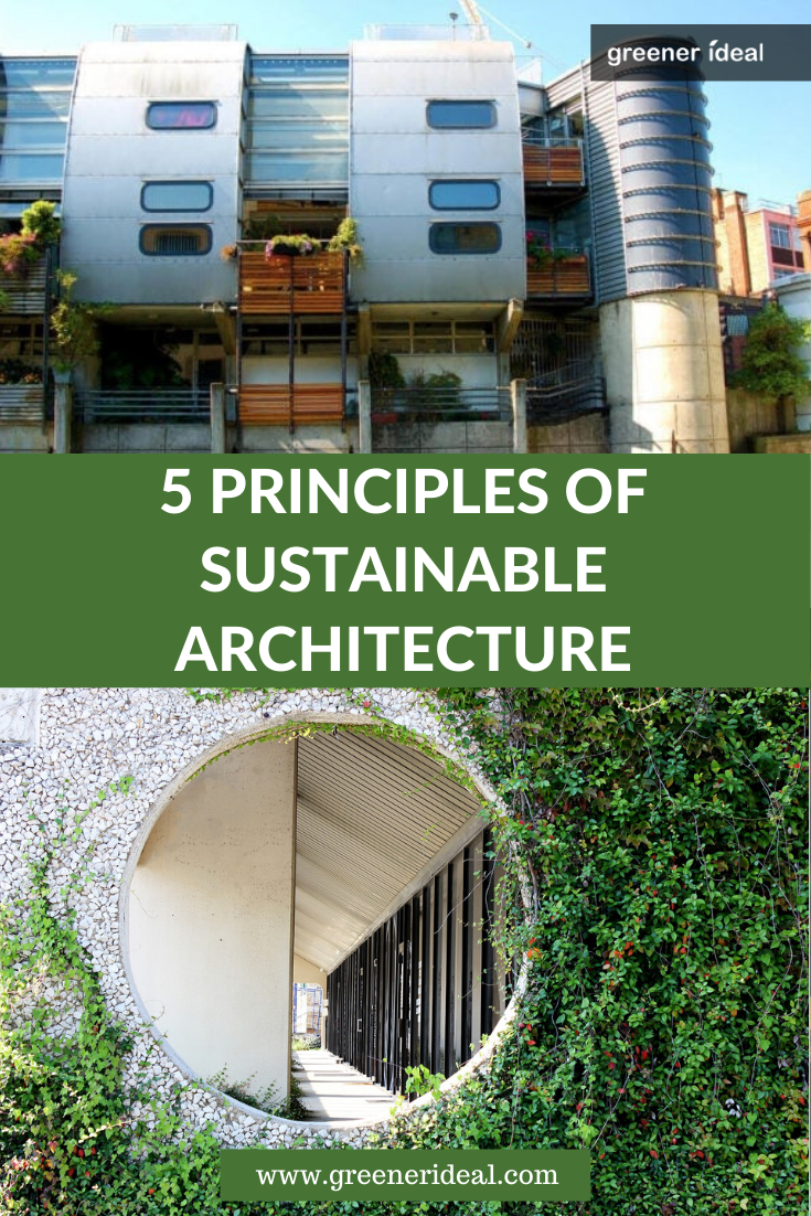 5 Principles Of Sustainable Architecture Environmental Architecture Sustainable Architecture Architecture