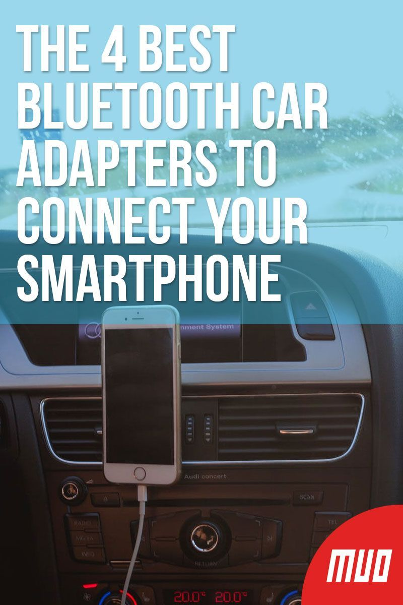 The 4 Best Bluetooth Car Adapters To Connect Your Smartphone Car Bluetooth Car Smartphone