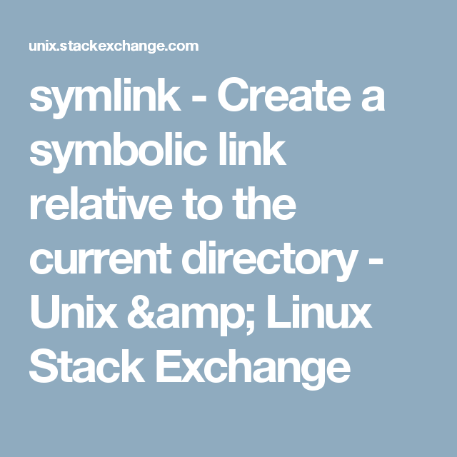 Symlink Create A Symbolic Link Relative To The Current Directory