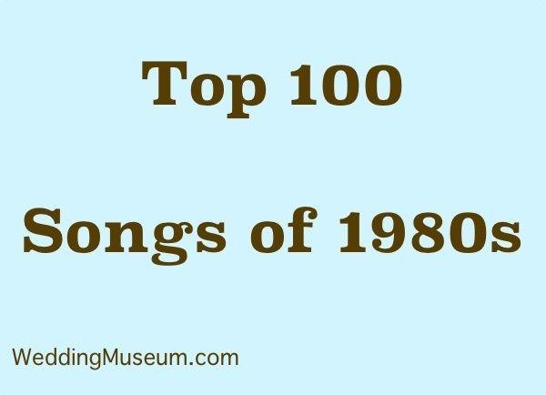 100 Best 1980s Music For Weddings