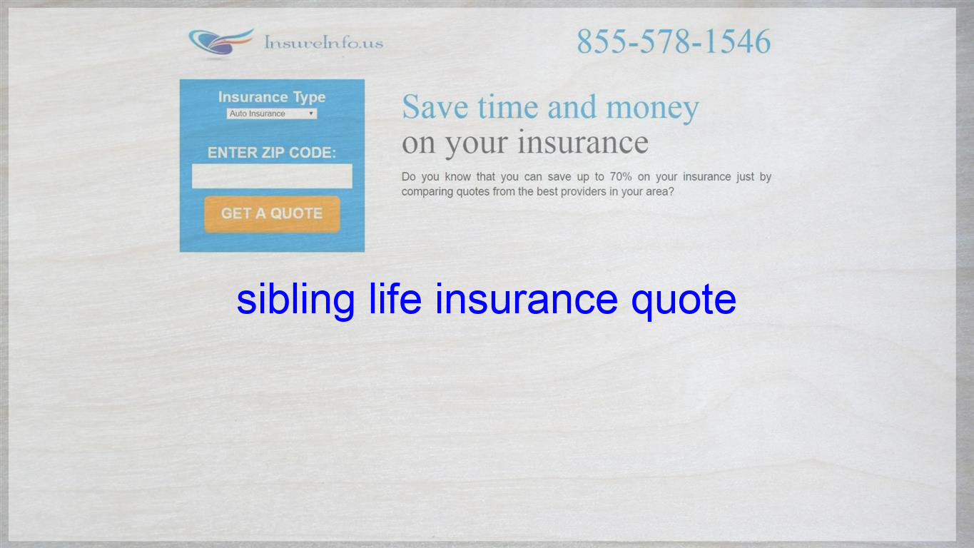 Sibling Life Insurance Quote Life Insurance Quotes Travel