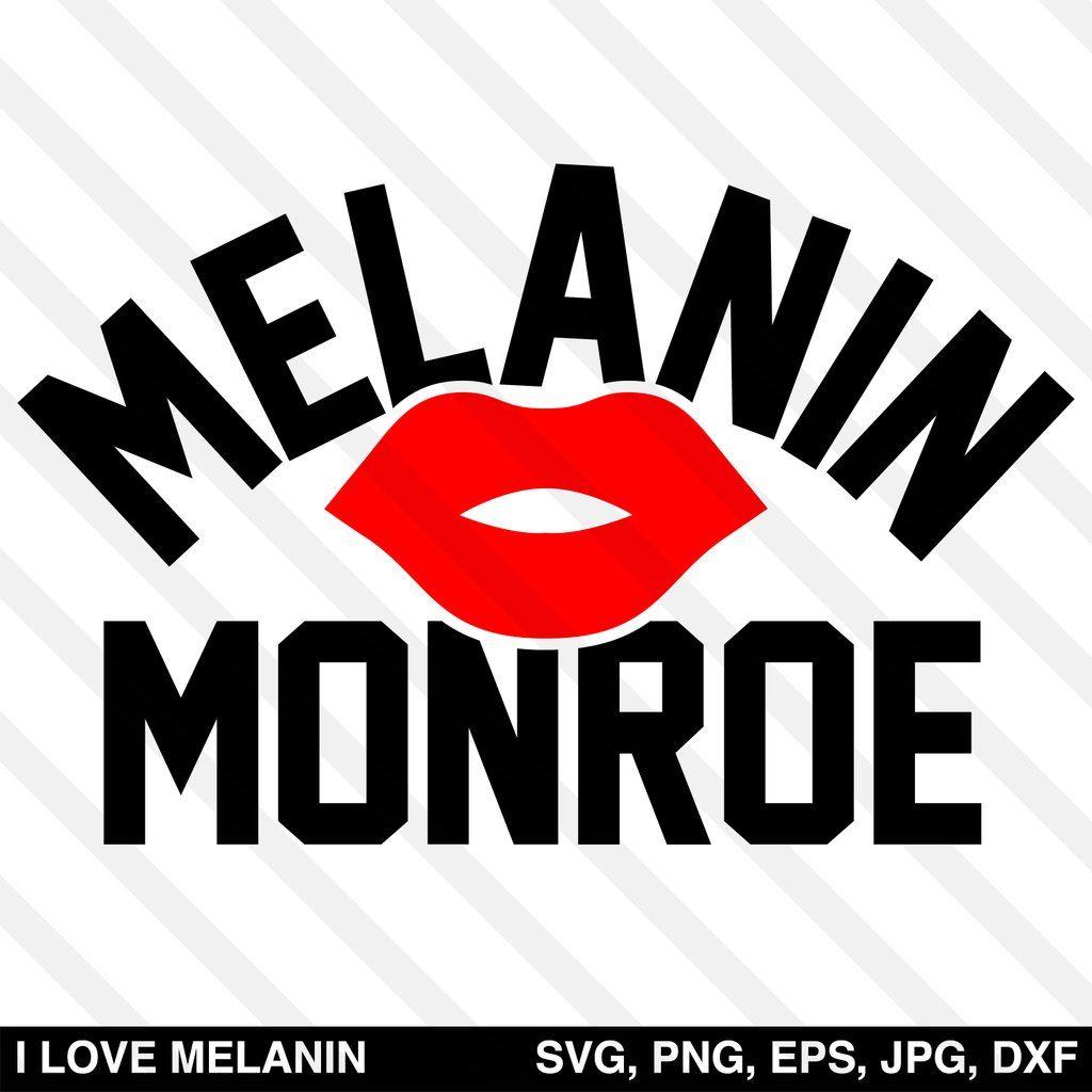 Melanin Monroe Svg Melanin Svg Black Love Art