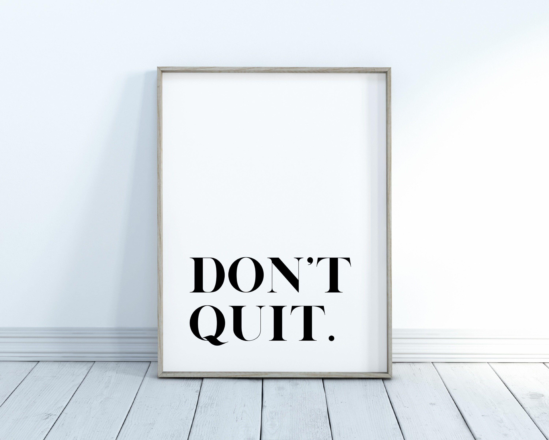 Don't Quit Print Inspirational Printable Art Office   Etsy
