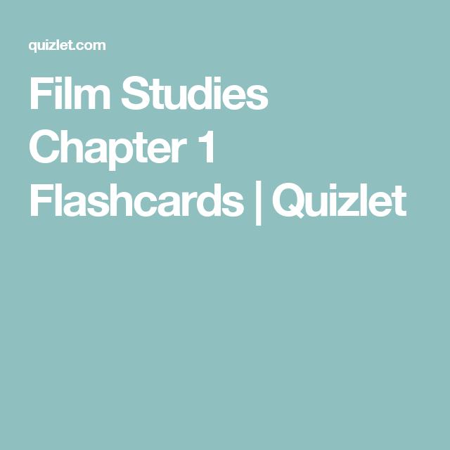 Film Studies Chapter 1 Flashcards | Quizlet | Film/American Cinema ...