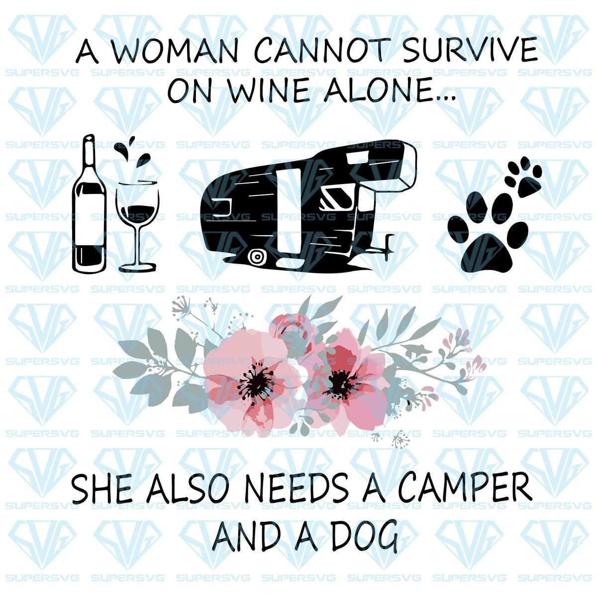 Download A Woman Can Not Survive On Wine Alone SVG Files For ...