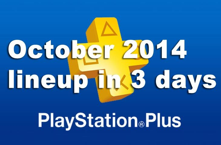 Ps Plus October 2014 Update Lineup In 3 Days Ps Plus Lineup Free Games