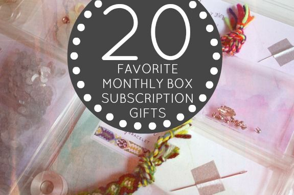 20 favorite monthly box subscription gifts... Awesome ideas for moms ...