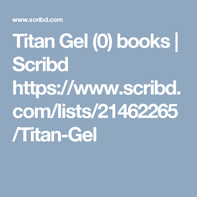 titan gel 0 books scribd https www scribd com lists 21462265