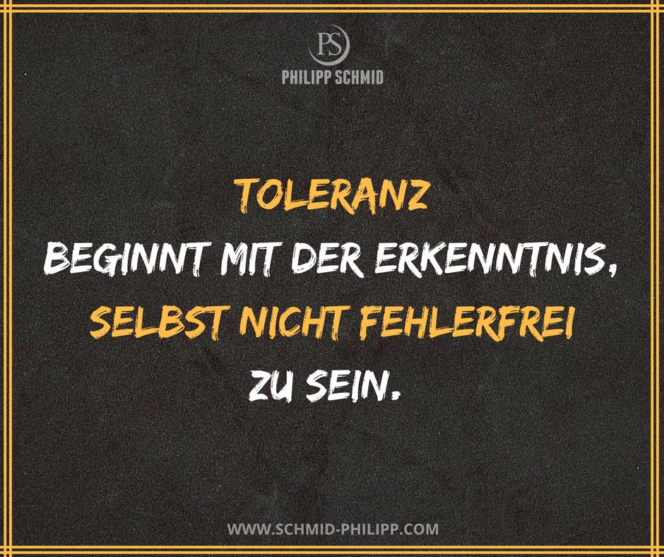 Toleranz Beginnt Mit Der Erkenntnis Selbst Nicht Fehlerfrei