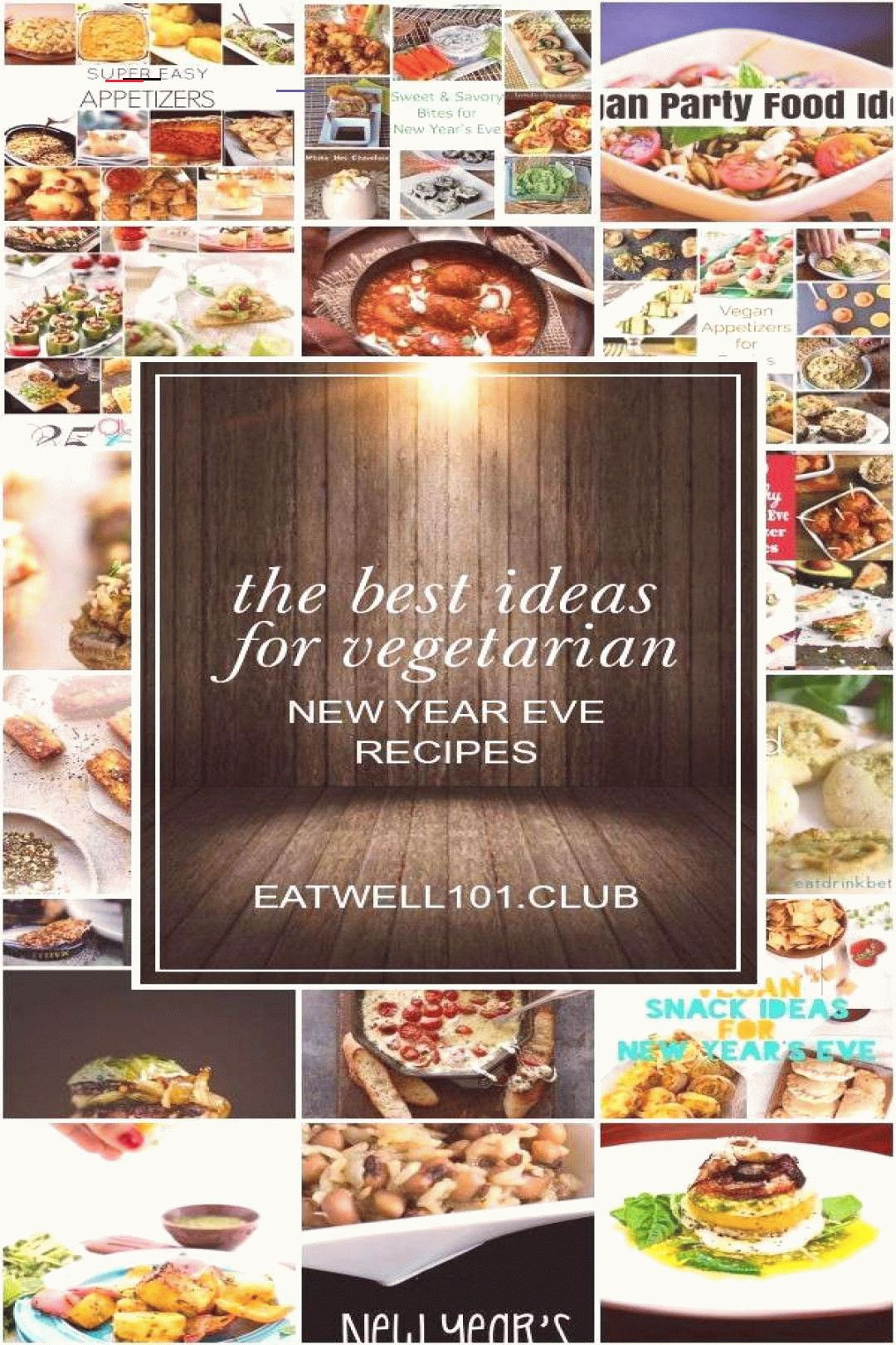 The Best Ideas For Vegetarian New Year Eve Recipes Some Collection Of Ideas About The Best Ideas Fo Newyearseveappetizers