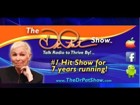 The Dr  Pat Show  Talk Radio to Thrive By! with Intuitive Life Coach and...