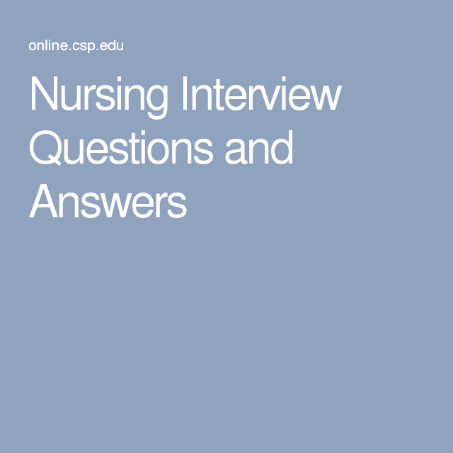 Nursing Interview Questions and Answers | Nursing ...