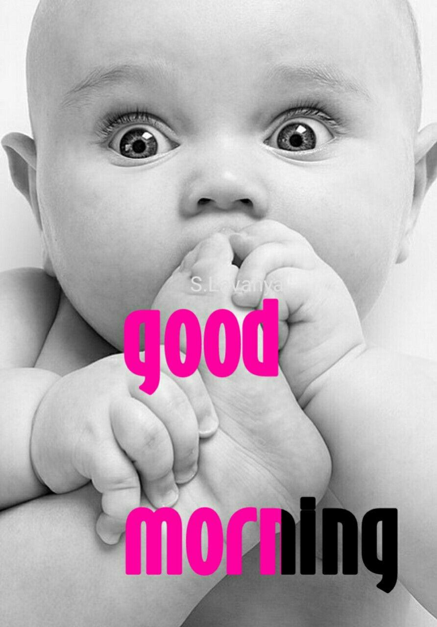 Good Morning S Lavanya Cute Baby Quotes Good Morning Greeting Cards Good Morning Greetings